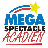 Acadian Mega Spectacle